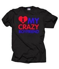 I love my Crazy Boyfriend T-shirt Tee Shirt Boyfriend tee Gift shirt couple