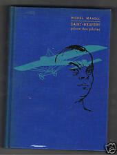 SAINT EXUPERY PRINCE DES PILOTES MICHEL MANOLL 1964