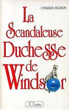 CHARLES HIGHAM / LA SCANDALEUSE DUCHESSE DE WINDSOR / GF