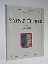 Louis Bac SAINT-FLOUR DANS LE PASSÉ 1977 Watel CANTAL Auvergne  COMME NEUF