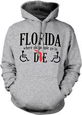 Florida Where Old People Go To Die Wheelchair State Shape Home Hoodie Sweatshirt