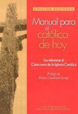 Manual Para El Catolico de Hoy: Edicion Revisada (Paperback or Softback)