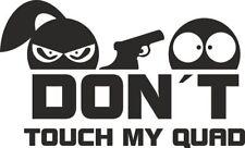 Don 'T TOUCH MY Quad-adesivo sticker decal vinile pellicola scritta logo