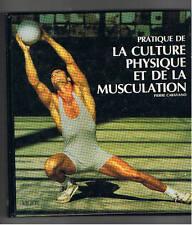 PRATIQUE DE LA CULTURE PHYSIQUE ET DE LA MUSCULATION PIERRE CARAVANO VIGOT 1997