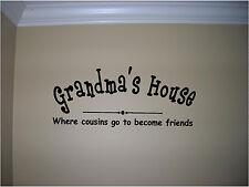 Grandma's House wall/board vinyl decal- cousins become friends house decor