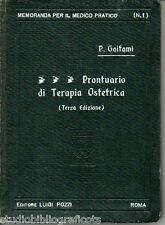 Gaifami P.; PRONTUARIO DI TERAPIA OSTETRICA ; L.Pozzi Ed. (anni '20)