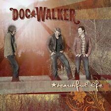 Walker, Doc : Beautiful Life CD