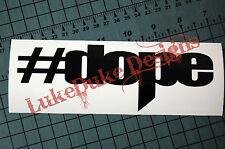 #DOPE Sticker Decal Vinyl JDM Euro Drift Lowered illest Fatlace Vdub
