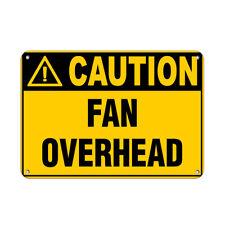 Caution Fan Overhead Hazard Sign Hazard Labels Aluminum METAL Sign