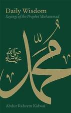 Daily Wisdom: Sayings of the Prophet Muhammad: By Kidwai, Abdur Raheem