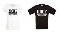IDIOT aber ihrer - ZICKE aber seine - T Shirt Pärchen Couple Paar Partner