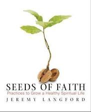 Seeds of Faith: Practices to Grow a Healthy Spiritual Life