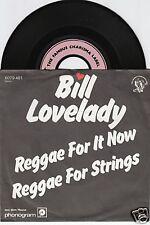 BILL LOVELADY Reggae For It Now 45/GER/PIC