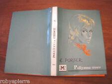 POLLYANNA CRESCE Eleanor Hodgman Porter AMZ EDITRICE MI 1967 é premio di studio