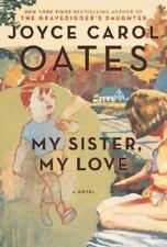 My Sister, My Love: The Intimate Story of Skyler Rampike by Oates, Joyce Carol
