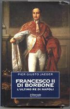 1982 PIER GIUSTO JAEGER 'FRANCESCO II DI BORBONE L'ULTIMO RE DI NAPOLI'