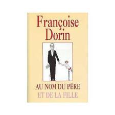 Au nom du pere et de la fille.Françoise DORIN.Neuf sous blister D005