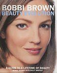 Bobbi Brown Beauty Evolution: A Guide to a Lifetime of Beauty, Wadyka, Sally, Br