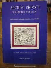 (ARCHIVISTICA) AA.VV. ARCHIVI PRIVATI E RICERCA STORICA