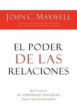 El Poder de las Relaciones: Que Hacen las Personas Eficaces Para Relacionarse =