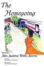 The Homegoing by Juanita Wells Morris (2003, Paperback)