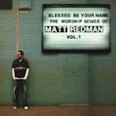 Blessed be Your Name: The Songs of Matt Redman Vol 1, REDMAN, MATT, Very Good