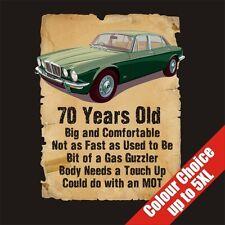 70 Year Old 70th Birthday Gift Funny Jaguar XJ6 T-Shirt Colour Choice to 5XL