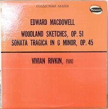 EDWARD MACDOWELL: Woodland Sketches/Sonata Tragica-M1963LP Vivian Rivkin MONO