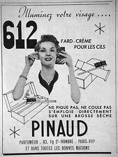 PUBLICITÉ PINAUD 612 ILLUMINEZ VOTRE VISAGE FARD - CRÈME POUR LES CILS PARFUMEUR