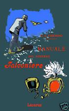 MANUALE DEL MODERNO FALCONIERE -CHIORINO(ANAST. HOEPLI)
