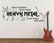 X2219 Wandtattoo Spruch - Meine Nachbarn hören Heavy Metal ob sie Wandaufkleber