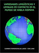 Variedades Ling Sticas y Lenguas En Contacto En El Mundo de Habla Hispana (Paper