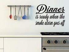 """""""la cena está listo cuando suene la alarma de humo"""", Divertido Vinilo Pared Pegatinas. nuevo"""
