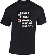 AFFAMATO Bring Me Burritos T-SHIRT scherzo divertente HUMOR REGALO DI COMPLEANNO
