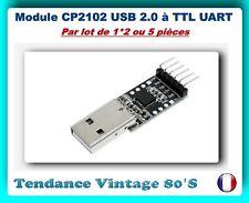 *** 1*2 OU 5 MODULES SERIAL CONVERTER CP2102 /USB 2.0 à TTL UART  ***