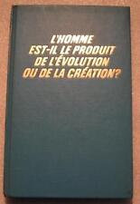 L'homme, est il le produit de l' évolution ou de la cré