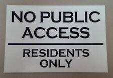 NO PUBLIC ACCESS RESIDENTS ONLY aluminium metal SIGN / NOTICE home flats tenants