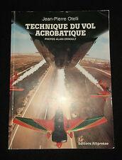 Technique du vol acrobatique - JP Otelli - 1995 - avion aviation -Ed. Altipresse