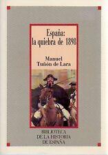 Espana La Quiebra De 1898  Manuel Tunon de Lara History 1986 Rare Sp