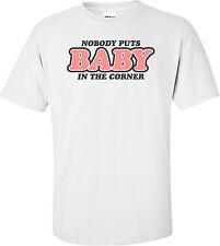 Nobody Puts Baby In The Corner Patrick Swayze Tribute T-shirt