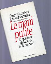 Le mani pulite. L'inchiesta di Milano sulle tangenti- nascimbeni-pamparana