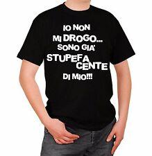 Frasi Divertenti Io non mi Drogo sono Stupefacente di Mio T-shirt Maglia T Shirt