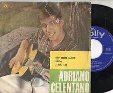 ADRIANO CELENTANO disco 45 giri MADE in ITALY Non esiste l'amor + Basta