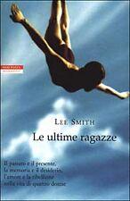 Romanzo di Lee Smith : LE ULTIME RAGAZZE - Ed Neri Pozza Maggio 2003