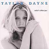 Naked Without You by Taylor Dayne (CD, Oct-1998, Riv...