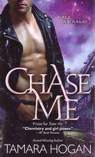 Tamara Hogan  Chase Me  Paranormal Romance  Pbk NEW