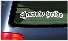 Choctaw Pride Sticker Vinyl Window Decal Car Die Cut Tribal Native Tribe Nation