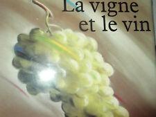 La vigne et le vin Ouvrage présenté lors de l'expo de 1988
