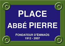 PLAQUE de RUE PARIS ABBÉ PIERRE FONDATION EMMAUS ALU 20x30 cm
