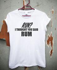 Run i though you said RUM - t shirt tee men's women's